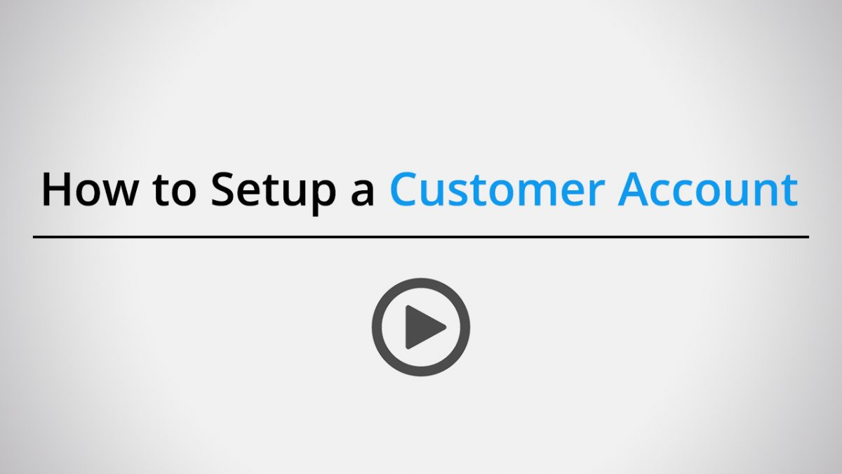 How to setup a customer account