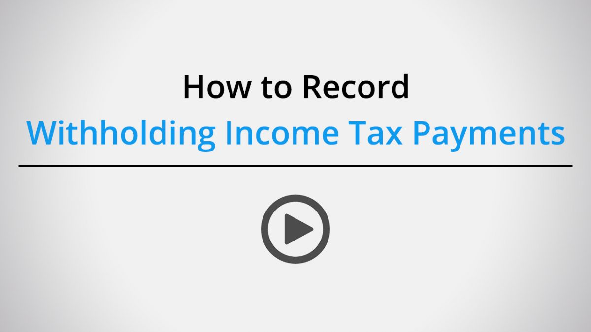 How to record withholding income tax payments