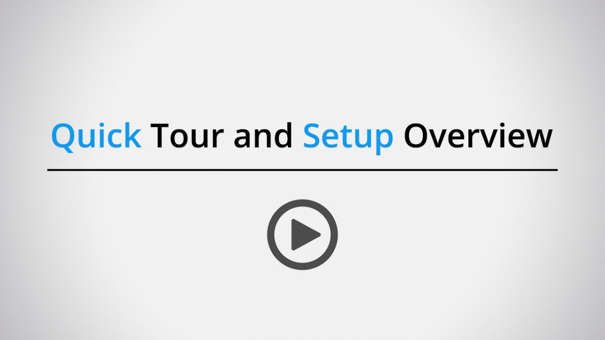 Quick tour and setup overview